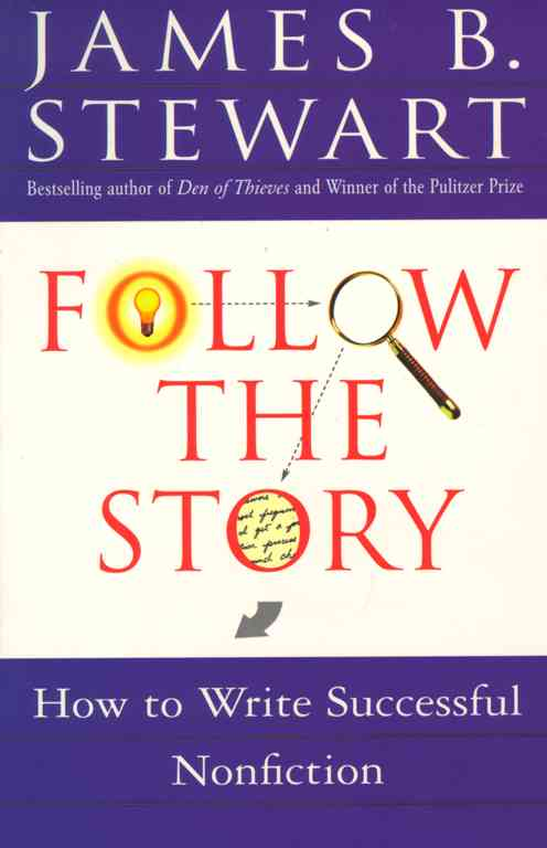 Follow the Story By Stewart, James B.